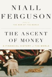 The Ascent of Money: A Financial History of the World Book
