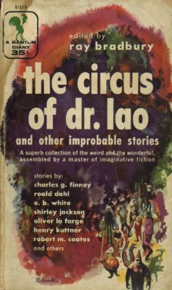 The Circus of Dr. Lao and Other Improbable Stories