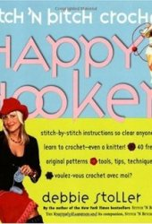 Stitch 'n Bitch Crochet: The Happy Hooker Book