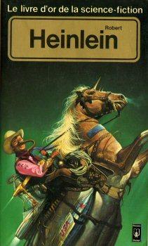 Le livre d'or de la science fiction: Robert Heinlein