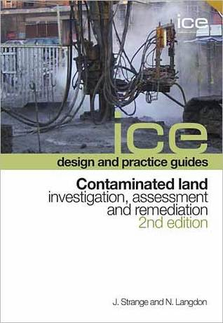 Contaminated Land: Investigation, Assessment and Remediation, Second Edition