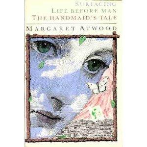 Surfacing/Life Before Man/The Handmaid's Tale