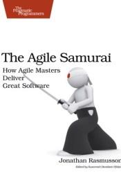 The Agile Samurai: How Agile Masters Deliver Great Software Pdf Book