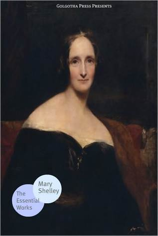 The Essential Works of Mary Shelley