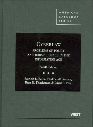 Cyberlaw: Problems of Policy and Jurisprudence in the Information Age, 4th