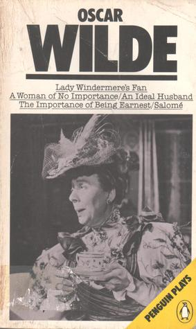 Lady Windermere's Fan / A Woman of No Importance / An Ideal Husband / The Importance of Being Earnest / Salomé