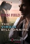 The Virgin Billionaire (Virgin Billionaire, #1)