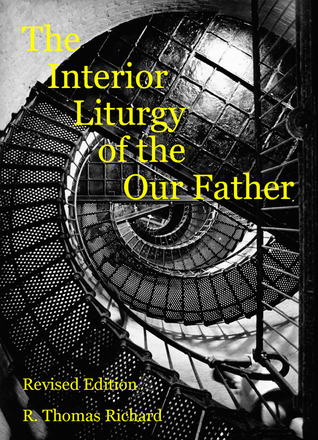 The Interior Liturgy of the Our Father