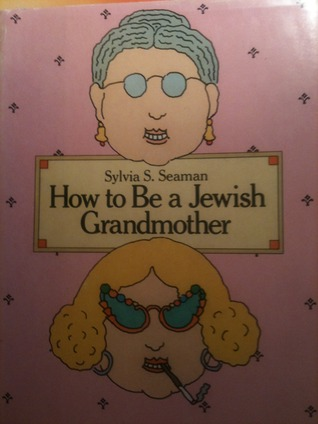 How to Be a Jewish Grandmother