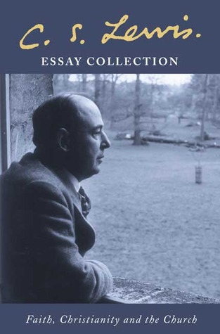 C.S. Lewis Essay Collection: Faith, Christianity and the Church