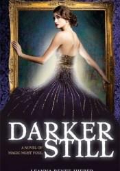 Darker Still (Magic Most Foul, #1) Book by Leanna Renee Hieber