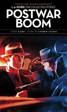 Postwar Boom (L.A. Noire: The Collected Stories, #8)