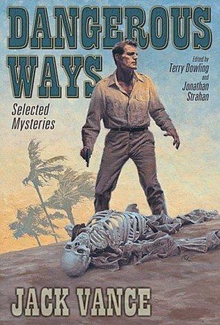 Dangerous Ways: Selected Mysteries