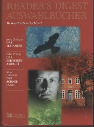 Reader's Digest Auswahlbücher: Das Testament / Das Bernstein-Amulett / Der Schneefalke