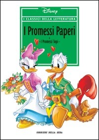 I classici della letteratura Disney n. 01: I promessi paperi e I promessi topi