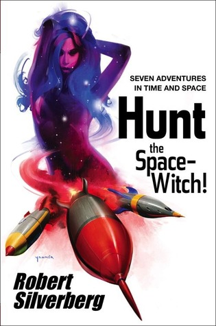 Hunt the Space-Witch! Seven Adventures in Time and Space