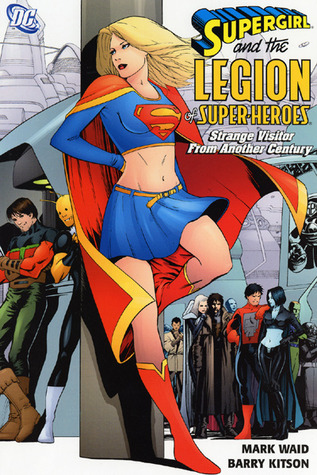 Supergirl and the Legion of Super-Heroes, Vol. 3: Strange Visitors from Another Century