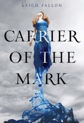 Carrier of the Mark (Carrier Trilogy, #1)