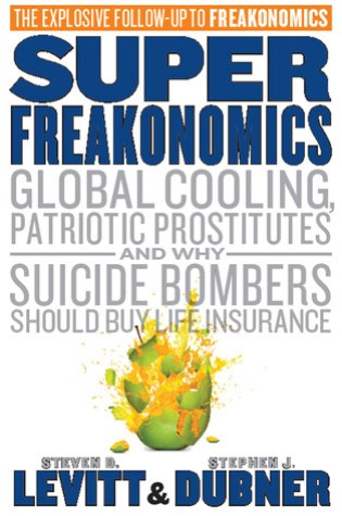 SuperFreakonomics: Global Cooling, Patriotic Prostitutes And Why Suicide Bombers Should Buy Life Insurance Book Pdf ePub