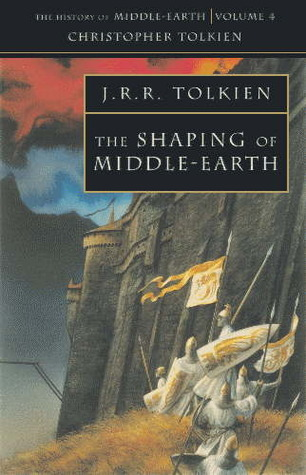 The Shaping of Middle-Earth (The History of Middle-Earth, #4)