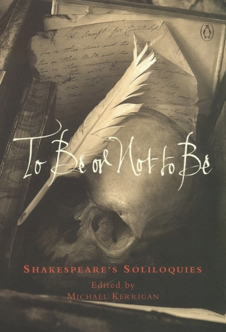 To Be or Not To Be: Shakespeare's Soliloquies