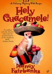 Holy Guacamole! (A  Carolyn Blue Culinary Mystery, #6) Pdf Book
