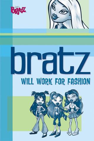 Bratz: Will Work for Fashion