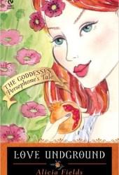 Love Underground: Persephone's Tale: (The Goddesses #1)