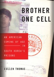 Brother One Cell: An American Coming of Age in South Korea's Prisons Pdf Book