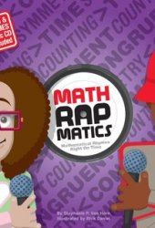 Math Rapmatics: Mathematical Rhymes Right On Time