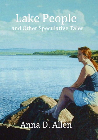 Lake People and Other Speculative Tales