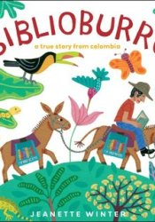 Biblioburro: A True Story from Colombia Book by Jeanette Winter