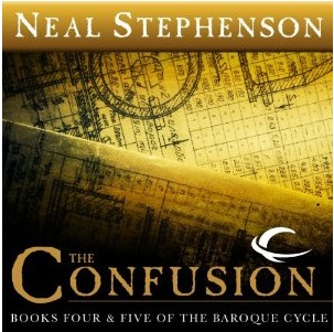The Confusion (The Baroque Cycle,  Vol. 2, Books 4 & 5)