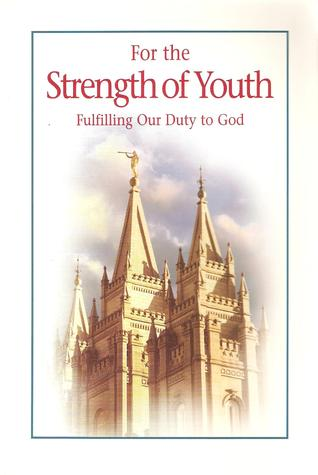 For the Strength of Youth: Fulfilling Our Duty to God
