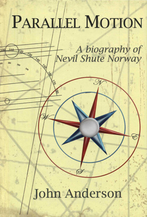 Parallel Motion A Biography Of Nevil Shute Norway By John Anderson