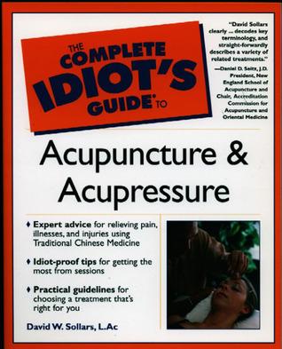 Idiot's Guides: Acupuncture & Acupressure