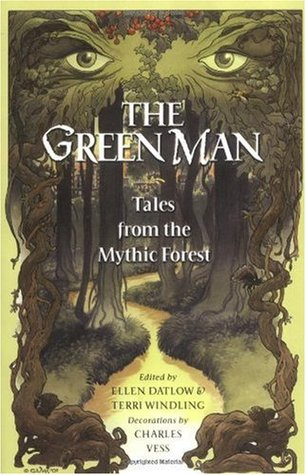 The Green Man: Tales from the Mythic Forest