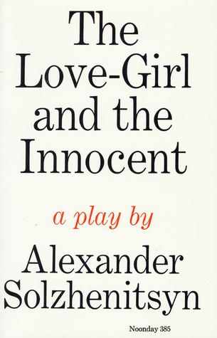 The Love-Girl and The Innocent: A Play by Aleksandr