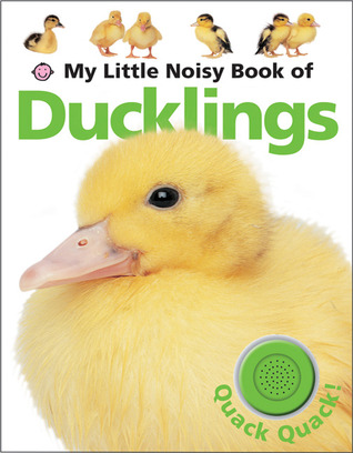 My Little Noisy Book of Ducklings