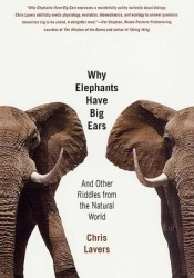 Why Elephants Have Big Ears: And Other Riddles from the Natural World Pdf Book