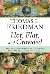 Hot, Flat, and Crowded: Why We Need a Green Revolution – and How It Can Renew America Pdf Book