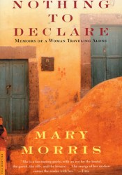 Nothing to Declare: Memoirs of a Woman Traveling Alone Pdf Book
