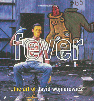 Fever Art of David Wojnarowicz (New Museum Books, 2)