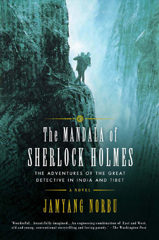 The Mandala of Sherlock Holmes: The Adventures of the Great Detective in India and Tibet