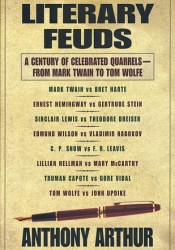 Literary Feuds: A Century of Celebrated Quarrels - From Mark Twain to Tom Wolfe Pdf Book