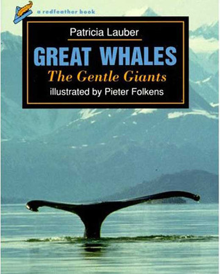 Great Whales: The Gentle Giants (A Red Feather Book)
