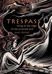 Trespass: Living at the Edge of the Promised Land Pdf Book