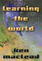 Learning the World: A Scientific Romance Pdf Book