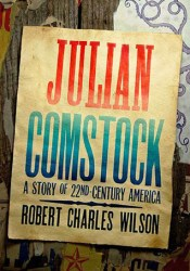 Julian Comstock: A Story of 22nd-Century America Pdf Book