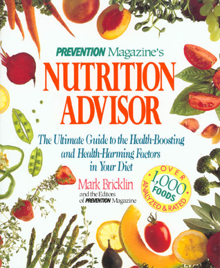 Prevention Magazines Nutrition Advisor The Ultimate Guide to the HealthBoosting and Health